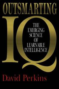image of Outsmarting IQ : The Emerging Science of Learnable Intelligence