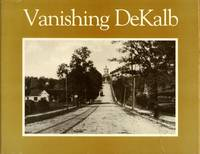 Vanishing DeKalb: A Pictorial History