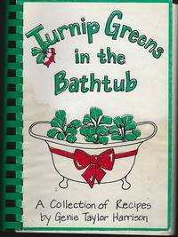 TURNIP GREENS IN THE BATHTUB A Collection of Recipes