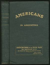 Americans in Argentina: A Record of Past & Present Activities of Americans in Argentina, Rodney to Riddle