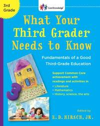 What Your Third Grader Needs to Know (Revised Edition): Fundamentals of a Good Third-Grade...