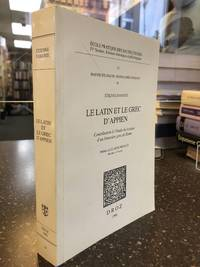 LE LATIN ET LE GREC D'APPIEN (ECOLE PRATIQUE DES HAUTES ETUDES, IVe SECTION, SCIENCES HISTORIQUES ET PHILOLOGIQUES, III. HAUTES ETUDES DU MONDE GRECO-ROMAIN, 24)