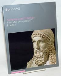 Bonhams 1793. Antiquities and Tribal Art, Thursday 26 April 2007, New Bond Street, London