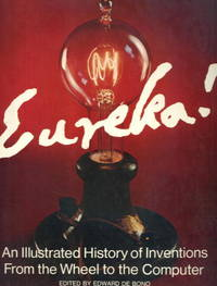 Eureka! An Illustrated History of Inventions From the Wheel to the Computer