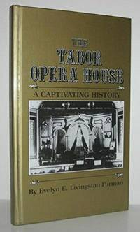The Tabor Opera House : A Captivating History