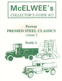 McElwee's Collector's Guide #12: Prewar Pressed Steel Classics Volume 2: Buddy-L