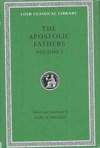 The Apostolic Fathers, Volume I__I Clement, II Clement, Ignatius, Polycarp, Didache