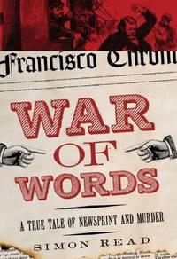 War of Words : A True Tale of Newsprint and Murder