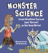 Monster Science by  Helaine Becker - Hardcover - 2016 - from Travelin' Storyseller and Biblio.com