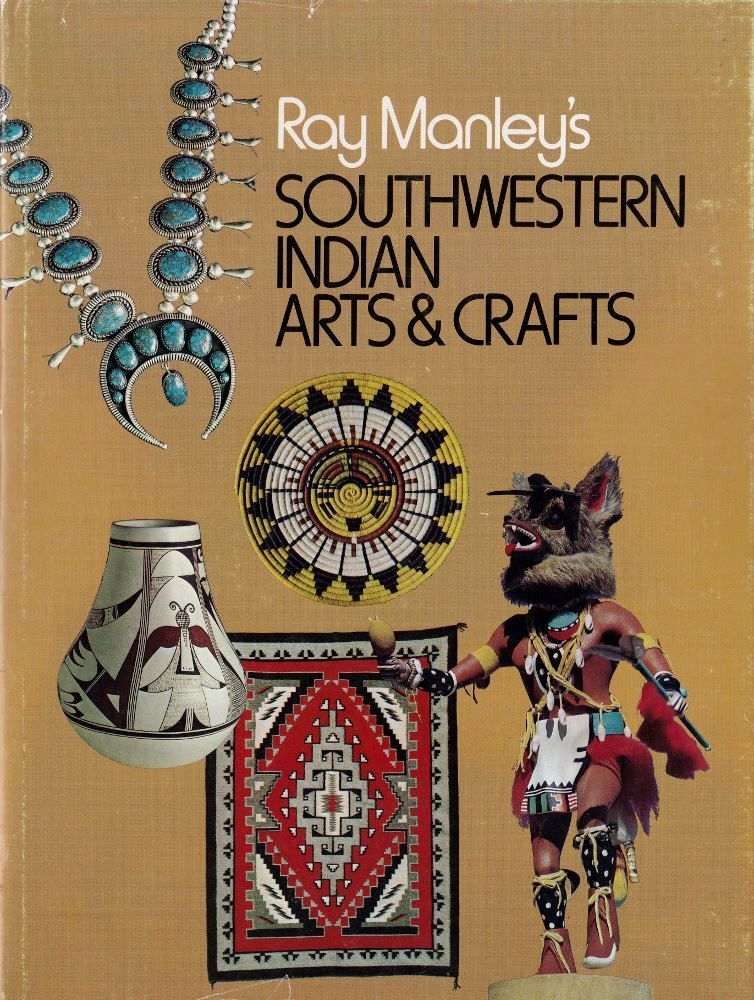 Southwestern indian arts crafts by manley ray for Indian arts and crafts