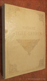Madame Vigée-Lebrun peintre des grandes dames du XVIIIe siécle