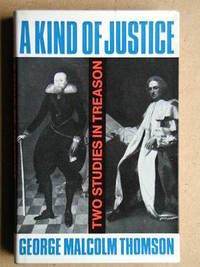A Kind of Justice. Two Studies in Treason
