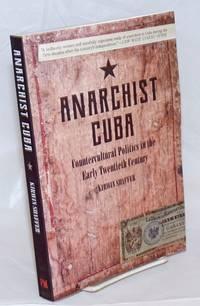 Anarchist Cuba: Countercultural Politics in the Early Twentieth Century