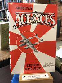 America's Ace of Aces: The Dick Bong Story