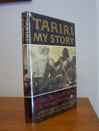 Tariri: My Story, From Jungle Killer to Christian Missionary