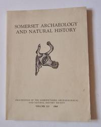 image of SOMERSET ARCHAEOLOGY AND NATURAL HISTORY: Proceedings Of Society 1969: Vol 113, 1969