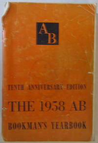 The 1958 Ab Bookman's Yearbook: Tenth Anniversary Edition