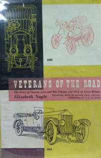 Veterans of the Road:  The History of Veteran Cars and the Veteran Car  Club of Great Britain