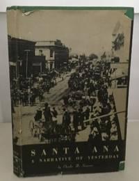 Santa Ana A Narrative of Yesterday 1870-1910