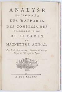 Analyse Raisonnée des Rapports des Commissaires chargés par Le Roi de L'Examen du Magnétisme Animal.
