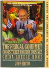 The Frugal Gourmet Cooks Three Ancient Cuisines (China, Greece, And Rome)