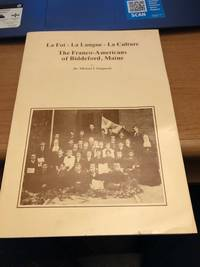 La Foi - La Langue - La Culture: The Franco-Americans of Biddeford, Maine