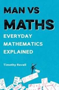 Man vs Maths: Everyday mathematics explained