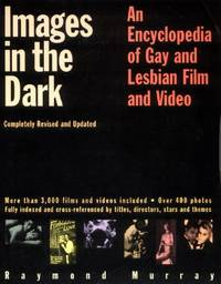 Images in the Dark, An Encyclopedia of Gay and Lesbian Film and Video
