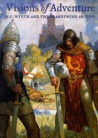 Visions of Adventure : N. C. Wyeth and the Brandywine Artists