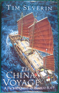 image of The China Voyage: A Pacific Quest by Bamboo Raft