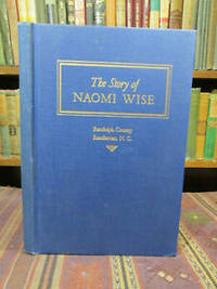 The Story of Naomi Wise or the Wrongs of a Beautiful Girl; Reminiscences of Randolph County; History of Randleman (North Carolina)