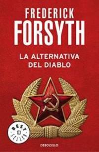 La Alternativa Del Diablo / The Devil's Alternative (Best Seller) (Spanish Edition)