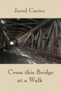Cross This Bridge at a Walk