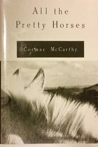 All the Pretty Horses,  The Crossing & Cities of the Plain