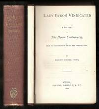 image of LADY BYRON VINDICATED. A History Of The Byron Controversy, From Its Beginning In 1816 To The Present Time