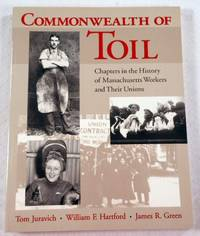 Commonwealth of Toil: Chapters in the History of Massachusetts Workers and Their Unions