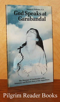 God Speaks at Garabandal: The Message of Garabandal with a Summary  and Picture Story of the Apparitions.