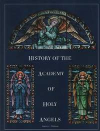 The history of the Academy of the Holy Angels