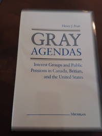 image of Gray Agendas Interest Groups and Public Pensions in Canada, Britain, and the United States