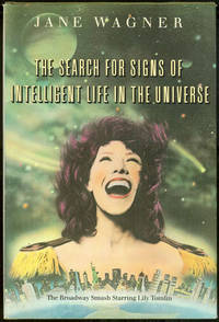 SEARCH FOR SIGNS OF INTELLIGENT LIFE IN THE UNIVERSE by  Jane Wagner - Hardcover - Book Club Edition - 1986 - from Gibson's Books and Biblio.com