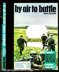 BY AIR TO BATTLE Purnell's History of the Second World War Weapons Book No.12