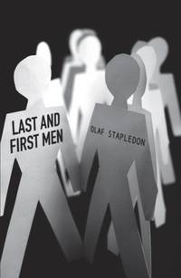 Last And First Men (Sf Masterworks 11)