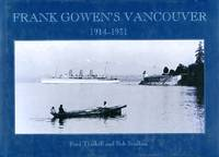 image of Frank Gowen's Vancouver: 1914-1931