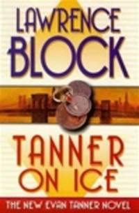 image of Block, Lawrence | Tanner on Ice | Signed First Edition Copy