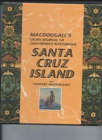 MacDougall's Cruise Journal to California's Mysterious Santa Cruz Island