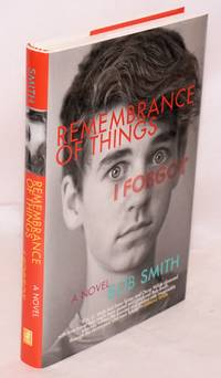 Remembrance of Things I Forgot a novel