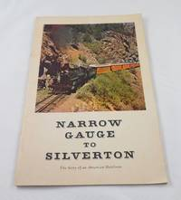Narrow gauge to Silverton : the story of an American heirloom