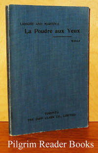 La poudre aux yeux. Comédie en deux actes by  Eugene and Henri Martin. (edited by Benjamin W. Wells) Labiche - Paperback - from Pilgrim Reader Books - IOBA and Biblio.co.uk