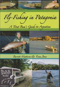 Fly-Fishing in Patagonia: A Trout Bum\'s Guide to Argentina