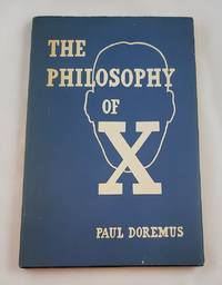 THE PHILOSOPHY OF X: A New Approach to the Problem of Human Disease